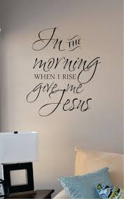 serenity prayer wall decal in the morning when i rise give me jesus vinyl wall art  on large serenity prayer wall art with wall decal great ideas serenity prayer wall decal amazon serenity