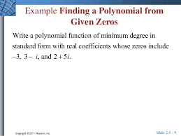 form a polynomial whose real zeros and degree are given unit 2 5
