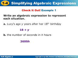 holt algebra 2 1 4 simplifying algebraic expressions check it out
