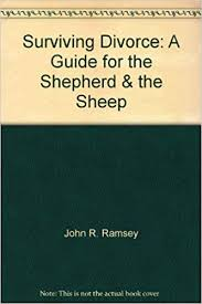 Print Divorce Papers Amazing Surviving Divorce A Guide For The Shepherd The Sheep John R