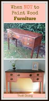 when should you not paint wood furniture