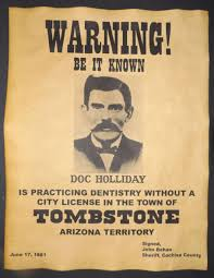 Doc Holliday Practicing Dentistry Warning Poster Old West Western Wanted