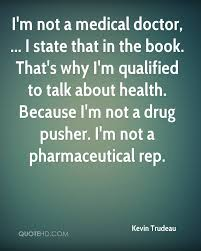 kevin trudeau quotes quotehd i m not a medical doctor i state that in the