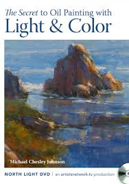 the secret to oil painting with light color with michael chesley johnson dvd