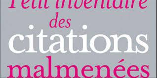 Petit Inventaire Des Citations Malmenées De Paul Deslamand Et Yves