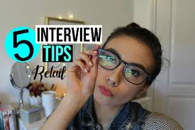 interview tips retail ask arri 5 interview tips retail ask arri
