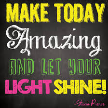 Don T Let Anyone Dim Your Light Quote Quotes About Shine Your Light 87 Quotes
