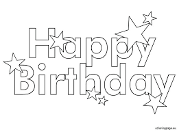 Happy Birthday Pictures To Color Coloring Free Printable Happy