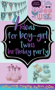 Unique Ideas For A Boy Girl Twins Birthday Party The Theme