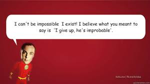I can't be impossible – I exist! I believe what you meant to say ... via Relatably.com