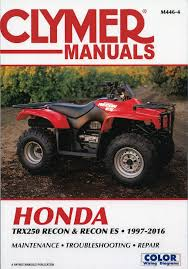 honda trx250 recon es repair manual 1997 2016 clymer m446 4