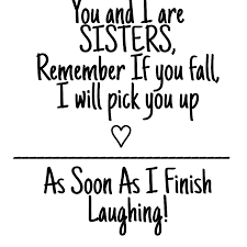 Quotes Funny Sisters Sticker By Mystical Fantasy