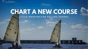 Charting A Course Sailing Charting A New Course Little Washington Sailing School