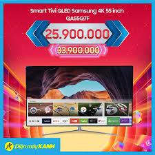 Điện máy XANH (dienmayxanh.com) - 💢Smart Tivi QLED Samsung 4K 55 inch  QA55Q7F 💲Giá thường: 33.900.000 🔥Giá sốc: 25.900.000 TẶNG THÊM KHUYẾN MÃI  TRỊ GIÁ 5.000.000₫ Áp dụng dự kiến đến 25/02/2019: -