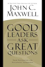 """My Favorite Quotes From John Maxwell's Book """"Good Leaders Ask Great Stunning Good Leadership Quotes"""