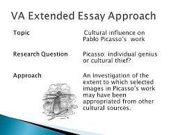 va extended essay effectively addresses a particular issue or  topic cultural influence on pablo picasso s work research question picasso individual genius or cultural thief