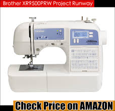 Best Sewing Machines for Quilting 2018 | Best Sewing Machines for ... & Brother XR9500PRW Project Runway Adamdwight.com
