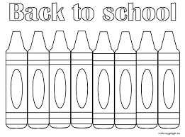 crayon welcome back to school coloring s 2 welcome back to
