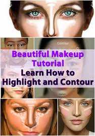 beautiful makeup tutorial learn how to highlight and contour