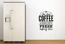 'The Best Coffee Shop - Fresh Coffee and More' - Perfect Wall Decor