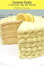 Lemon Cake A Doctored Cake Mix Recipe My Cake School