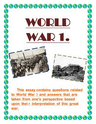 essay about world war week lecture outline waging war world war  world war essay pdf flipbook world war 1 essay