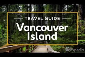 vancouver island vacation travel guide