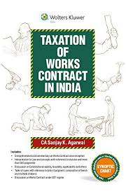 Taxation Of Works Contract In India Ebook Ca Sanjay Agarwal