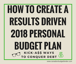 How To Plan A Personal Budget How To Create A Results Driven 2018 Personal Budget Plan Canadian