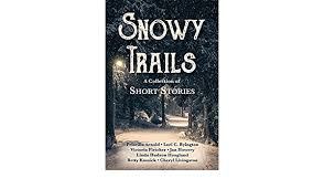 Snowy Trails: A Collection of Short Stories: Jan-Carol Publishing, Inc:  9781950895199: Amazon.com: Books
