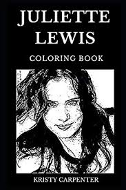 Juliette Lewis Coloring Book: Legendary Academy Award and Famous Golden  Globe Awards Nominee, Natural Born Killer Star and Movie Icon Inspired  Adult Coloring Book by Carpenter, Kristy - Amazon.ae