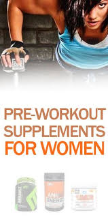 best pre workout supplements for women get energized for your workout for the best results fitness nutrition gym