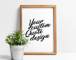 sayings prints sayings poster sayings on the wall custom quote print custom quotes signs personalized quote customized quote print on custom wall art sayings with custom quote print etsy