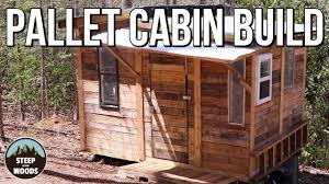 Pallet Cabin Designs Build A Tiny Cabin In The Woods Complete Build