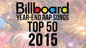 Top 50 Best Billboard Rap Songs Of 2015 Year End Charts