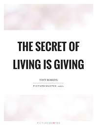 Quotes On Giving Custom The Secret Of Living Is Giving Picture Quotes