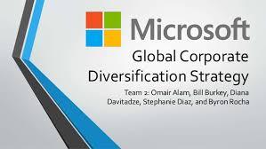 Microsoft Corporate Strategy Microsoft Global Corporate Diversification Strategy