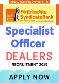 Syndicate Bank Syndicate Bank Specialist Officer Dealers Recruitment 2019