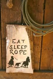 eat sleep rope hand painted barn wood western team roping wall hanging