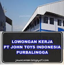 Pt pancaragam toyindo merupakan perusahaan yang bergerak dalam bidang produksi boneka, yang saat ini sedang membuka lowongan kerja untuk mengisi posisi : Lowongan Kerja Produksi Pt John Toys Indonesia Purbalingga Terbaru 2020 Jawacareer
