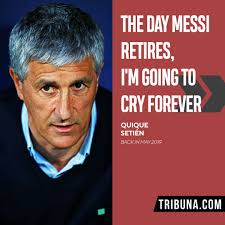 Setien on coaching Messi: 'To be honest, he's a player you ...