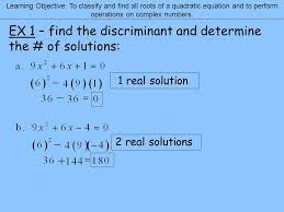 learning objective to classify and find all roots of a quadratic equation and to perform