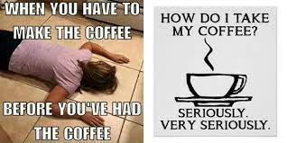 But of course, a living needs to be earned. 10 Hilarious Coffee Memes Moms Can Relate To Moms