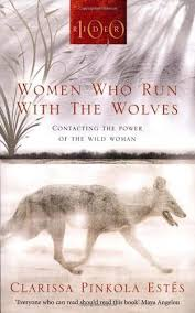 Women Who Run With The Wolves Quotes Enchanting Women Who Run With The Wolves Myths And Stories Of The Wild Woman