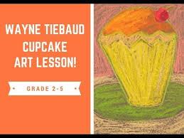 Elementary Art Lesson Plans Elementary Art Lesson Wayne Thiebaud Cupcake Lesson