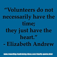 Charity Quotes Simple Volunteers Do Not Necessarily Have The Time They Just Have The