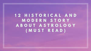 12 Historical And Modern Stories About Astrology Must Read