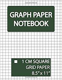 Graph Paper Notebook 1 Cm Square Grid Squared Graphing