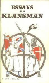 essays of a klansman by louis r beam jr  louis beam joined the kkk after coming back from his tour of duty in vietnam and seeing the vehemently anti white nature of the anti war and other radical
