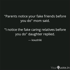 357 fake love quotes and sayings. Parents Notice Your Fake Quotes Writings By Koushiki Biswas Yourquote
